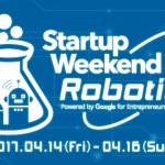 週末の時間を使って「ロボット」との未来を考える「Startup Weekend Tokyo Robotics」が初開催